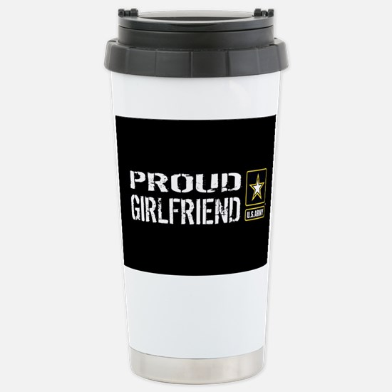 U.S. Army: Proud Girlfr Stainless Steel Travel Mug
