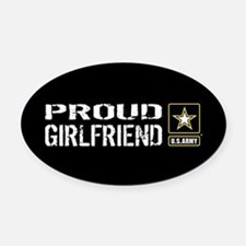 U.S. Army: Proud Girlfriend (Black Oval Car Magnet