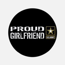 "U.S. Army: Proud Girlfriend 3.5"" Button (100 pack)"