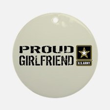 U.S. Army: Proud Girlfriend (Sand) Round Ornament