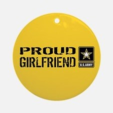U.S. Army: Proud Girlfriend (Gold & Round Ornament