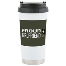 U.S. Army: Proud Girlfr Travel Mug