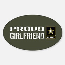 U.S. Army: Proud Girlfriend (Milita Sticker (Oval)