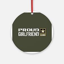 U.S. Army: Proud Girlfriend (Milita Round Ornament