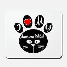 I love my American Bobtail Mousepad