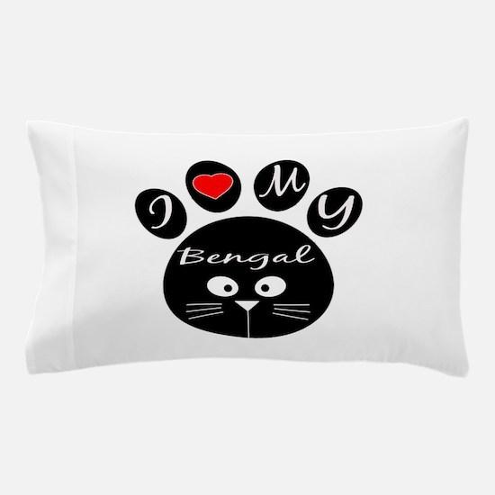 I love my Bengal Pillow Case