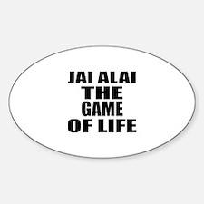Jai Alai The Game Of Life Sticker (Oval)