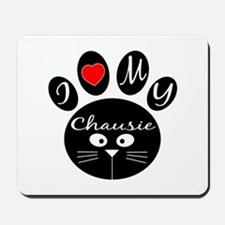 I love my Chausie Mousepad