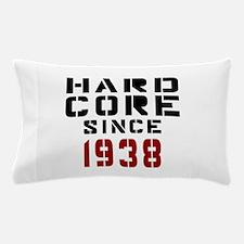 Hard Core Since 1938 Pillow Case