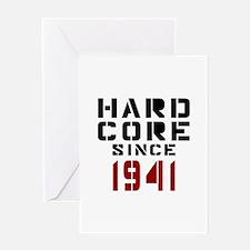 Hard Core Since 1941 Greeting Card