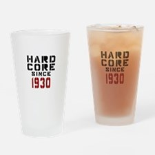Hard Core Since 1930 Drinking Glass