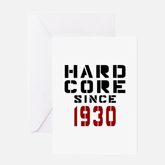 Hard Core Since 1930 Greeting Card