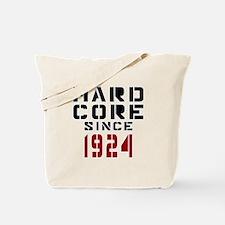 Hard Core Since 1924 Tote Bag