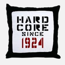 Hard Core Since 1924 Throw Pillow