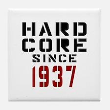 Hard Core Since 1937 Tile Coaster