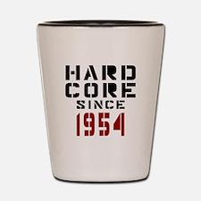 Hard Core Since 1954 Shot Glass