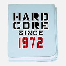 Hard Core Since 1972 baby blanket