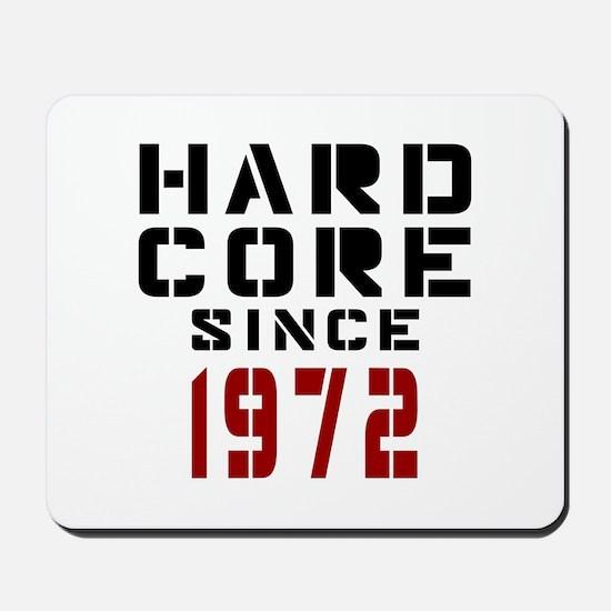 Hard Core Since 1972 Mousepad