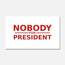 Nobody For President Car Magnet 20 x 12