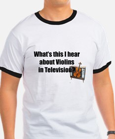 violins in television T-Shirt