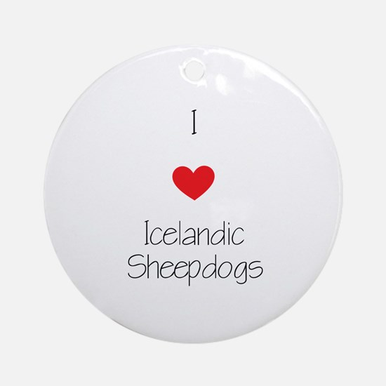 I love Icelandic Sheepdogs Round Ornament