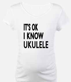 It Is Ok I Know Ukulele Shirt