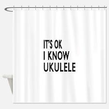 It Is Ok I Know Ukulele Shower Curtain