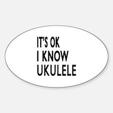 It Is Ok I Know Ukulele Decal