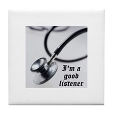 I'm a good listener Tile Coaster