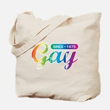 Gay Since 1975 Tote Bag