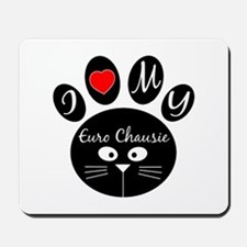 I love my Euro-chausie Mousepad