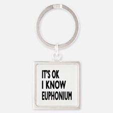 It Is Ok I Know Euphonium Square Keychain