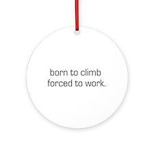 Born To Climb Ornament (Round)