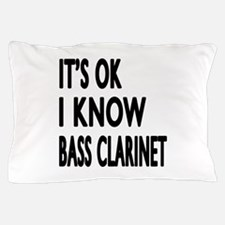 It Is Ok I Know Bass Clarinet Pillow Case