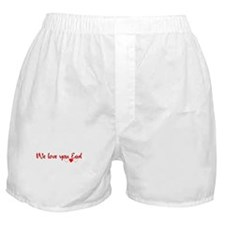 WE LOVE YOU EARL Boxer Shorts