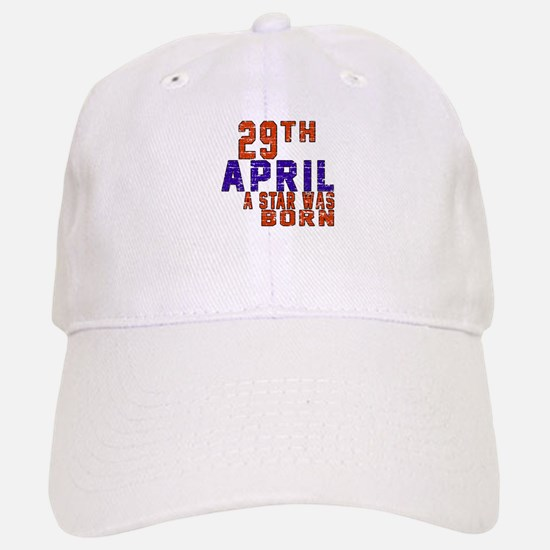 29 April A Star Was Born Baseball Baseball Cap