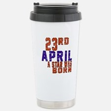 23 April A Star Was Bor Stainless Steel Travel Mug