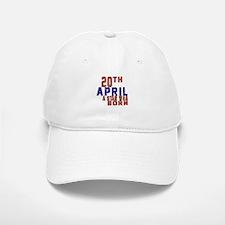 20 April A Star Was Born Baseball Baseball Cap