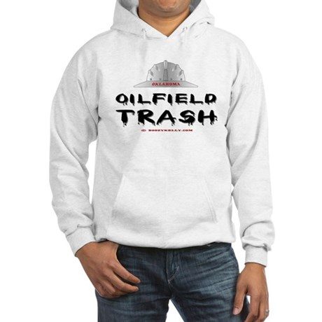 Oklahoma Oilfield Trash Hooded Sweatshirt