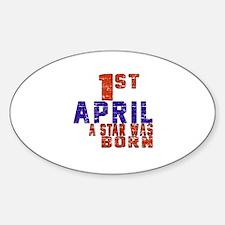 01 April A Star Was Born Sticker (Oval)