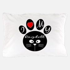 I love my Ragdoll Pillow Case