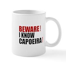 Beware I Know Capoeira Mug