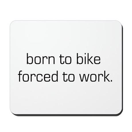 Born To Bike Mousepad