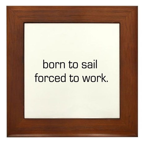 Born To Sail Framed Tile