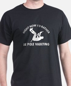 I'd Rather Be Playing Pole vault T-Shirt