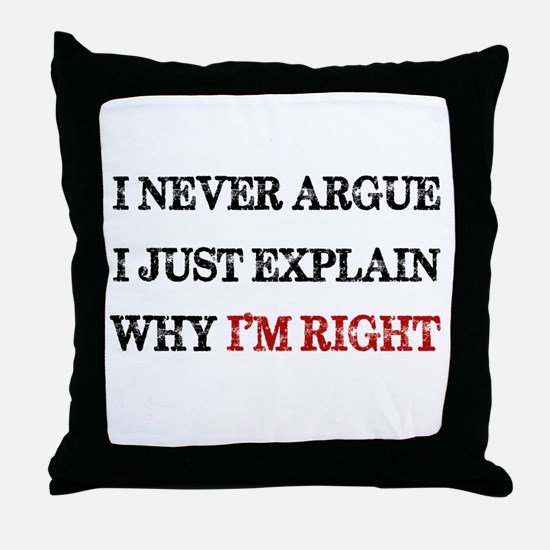 I'M RIGHT Throw Pillow
