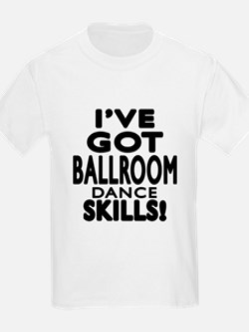I Have Got Ballroom Dance Skill T-Shirt