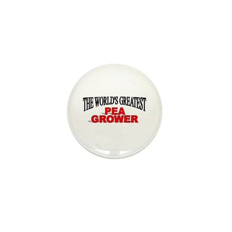 """""""The World's Greatest Pea Grower"""" Mini Button"""