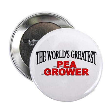 """The World's Greatest Pea Grower"" Button"