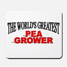 """The World's Greatest Pea Grower"" Mousepad"